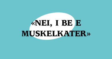«Nei, i be e Muskelkater»