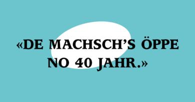 «De machsch's öppe no 40 Jahr.»